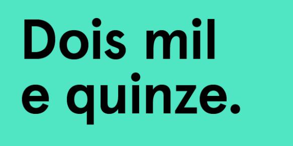 Imagem com as palavras Dois Mil e Quinze